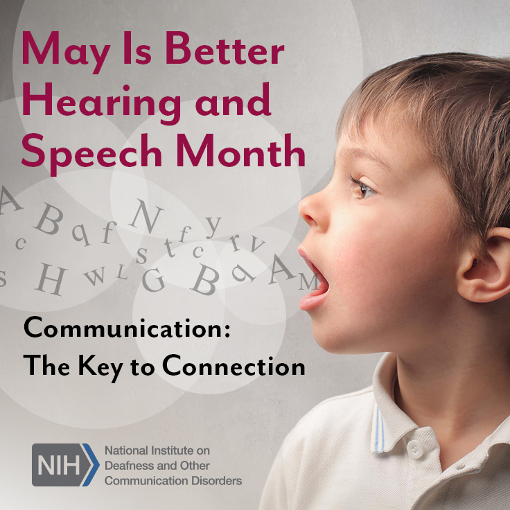 May is Better Hearing and Speech Month. Communication: The Key to Connection. A young boy speaking letters.