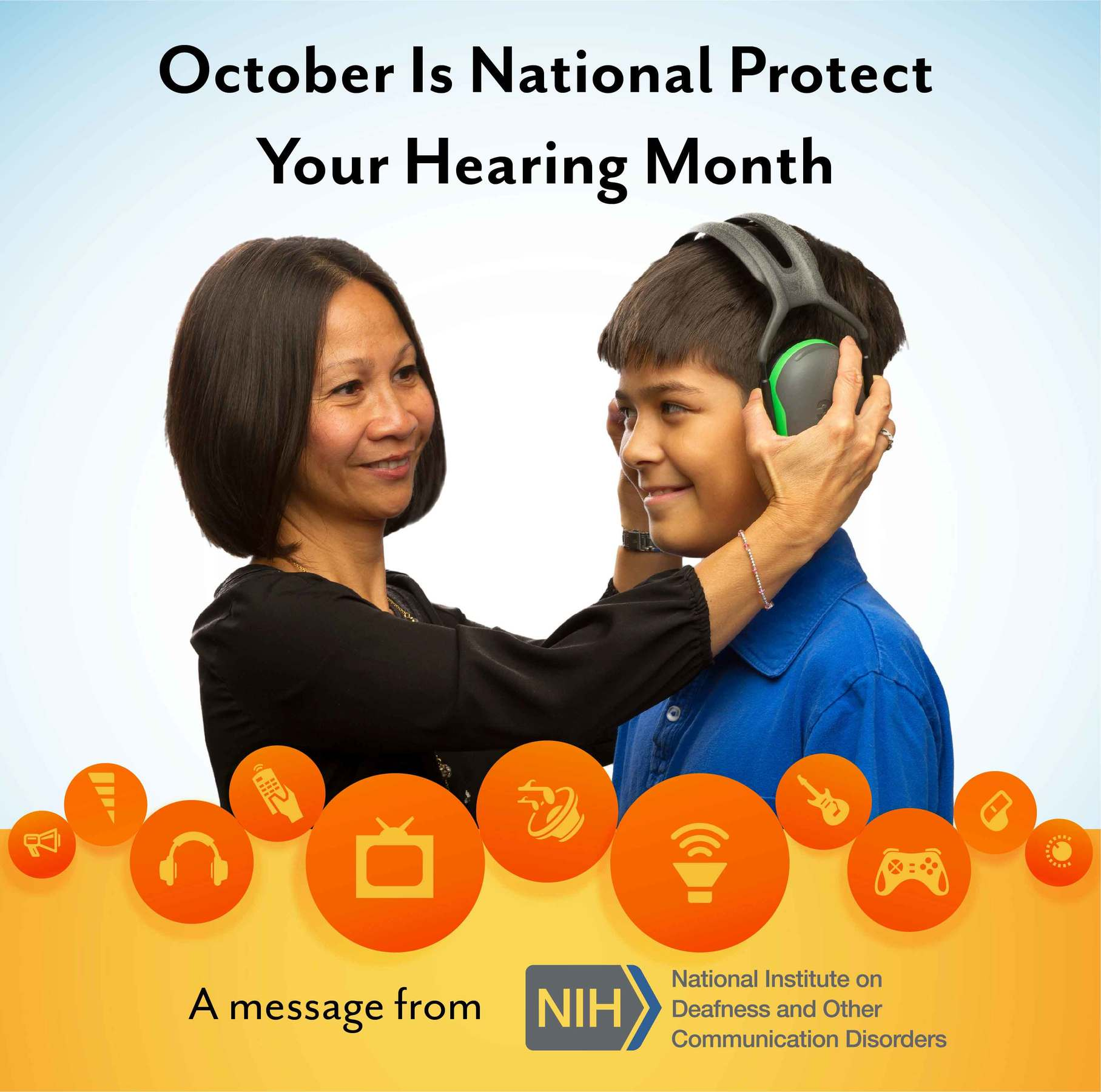 A woman places protective earmuffs on a preteen boy. Text above them reads: October is National Protect Your Hearing Month.