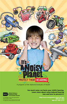 """It's a Noisy Planet. Protect Their Hearing poster, cartoon (11"""" x 17"""")"""