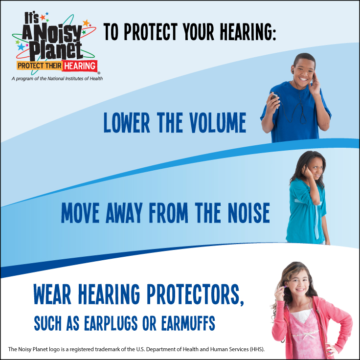 How to Protect Your Hearing, Lower the volume, Move away from the noise, Wear hearing protectors, such as earplugs or earmuffs